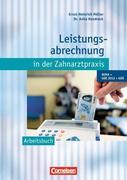 Leistungsabrechnung in der Zahnarztpraxis - Neubearbeitung (mit GOZ 2012). Arbeitsbuch