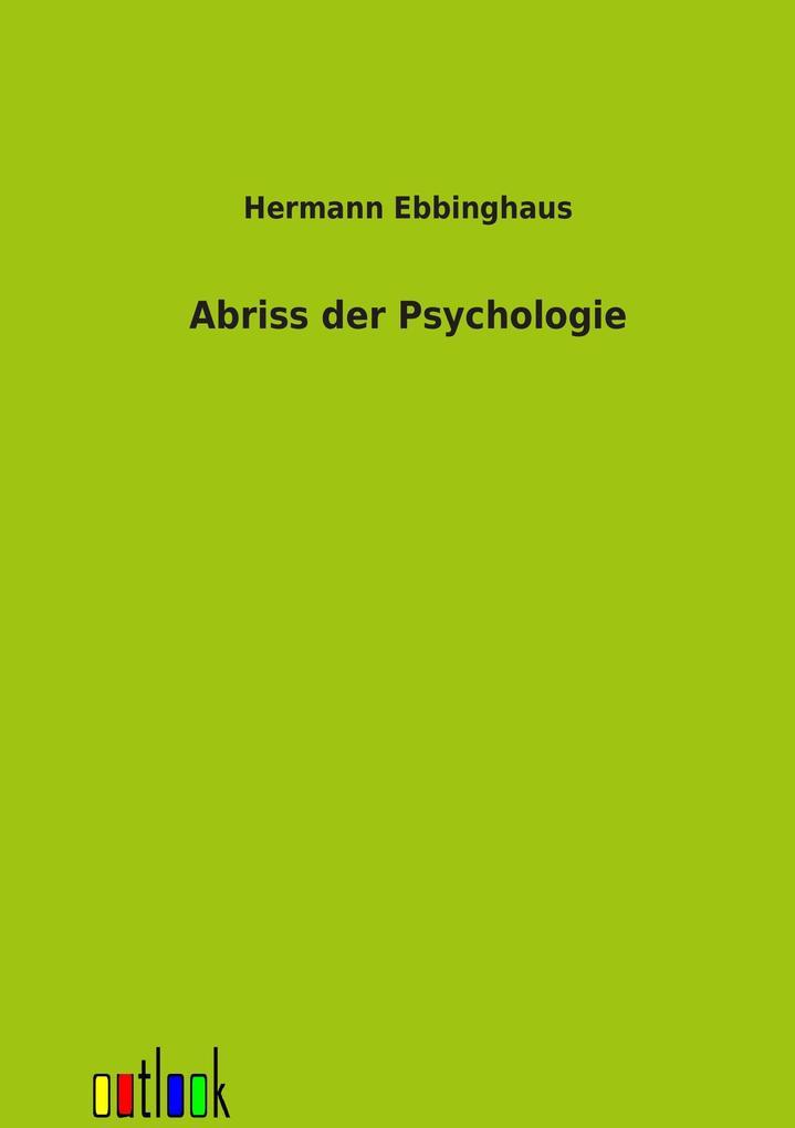 Abriss der Psychologie als Buch von Hermann Ebb...