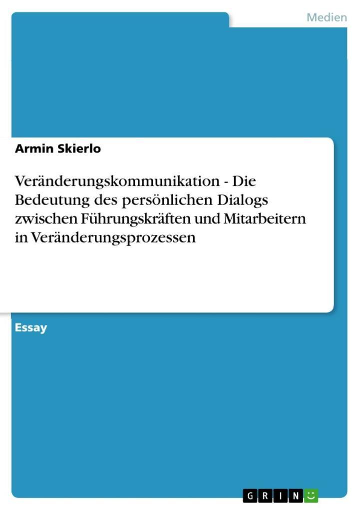 Veränderungskommunikation - Die Bedeutung des p...