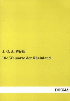 Die Weinorte der Rheinland als Buch von J. G. A...
