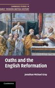 Oaths and the English Reformation. by Jonathan Michael Gray