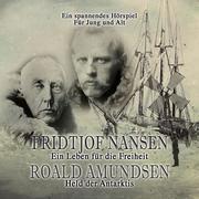 Fridtjof Nansen - Roald Amundsen