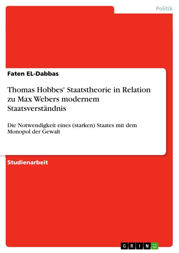 Thomas Hobbes' Staatstheorie in Relation zu Max Webers modernem Staatsverständnis als eBook