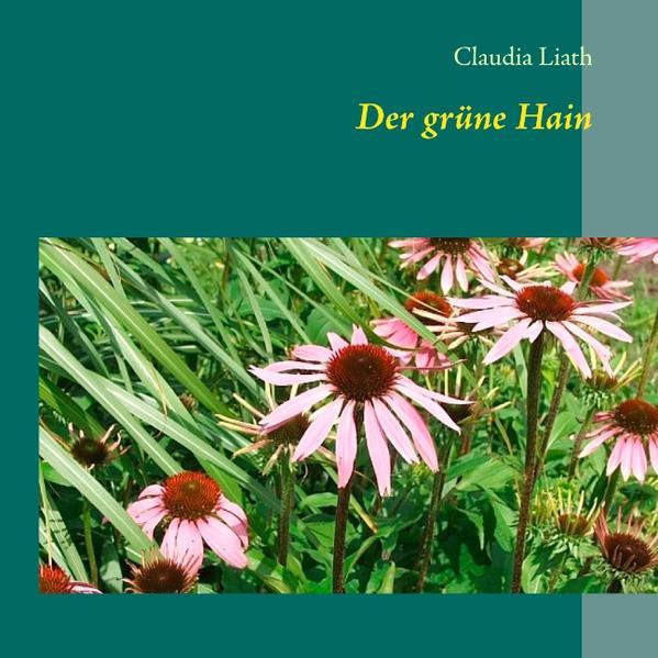 Der grüne Hain als Buch von Claudia Liath