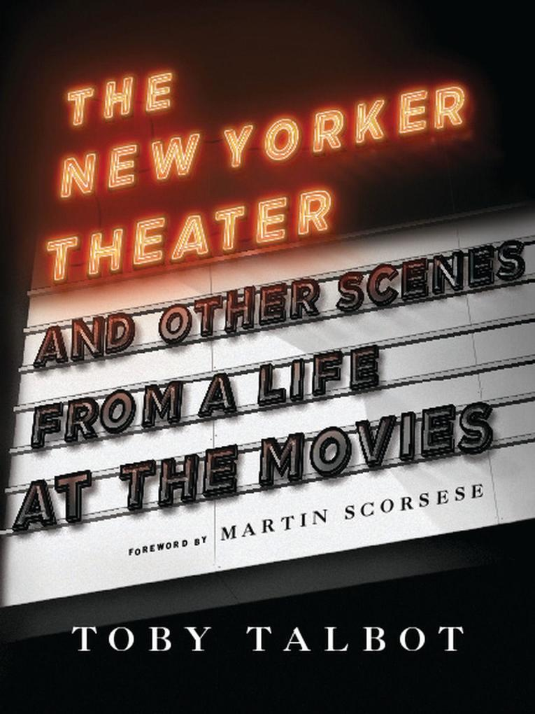 The New Yorker Theater and Other Scenes from a ...