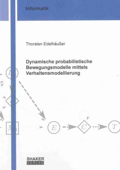 Dynamische probabilistische Bewegungsmodelle mi...