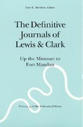 The Definitive Journals of Lewis and Clark, Vol 3: Up the Missouri to Fort Mandan