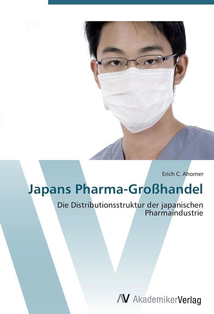 Japans Pharma-Großhandel als Buch von Erich C. ...
