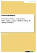 Empirische Analyse ausgewählter Value-at-Risk Ansätze zur Abschätzung des Marktpreisrisikos