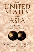 The United States and Asia: Toward a New U.S. Strategy and Force Posture