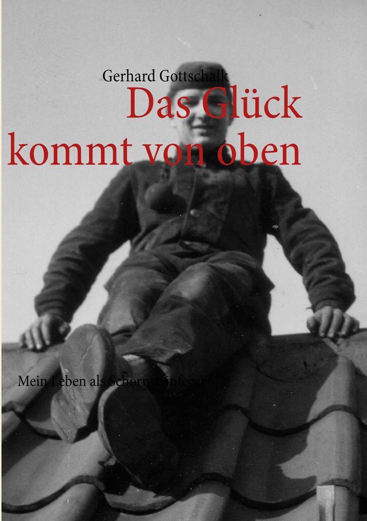 Das Glück kommt von oben als Buch von Gerhard G...