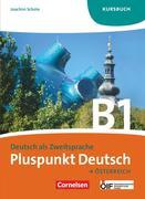Pluspunkt Deutsch B1: Gesamtband. Kursbuch Österreich