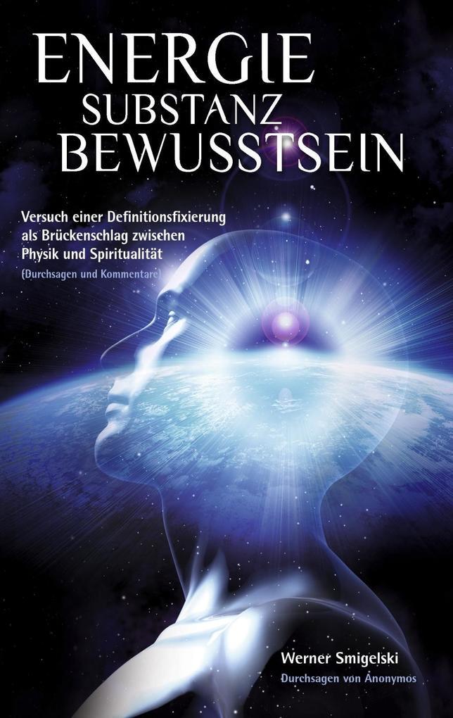 Energie Substanz Bewusstsein als eBook Download...