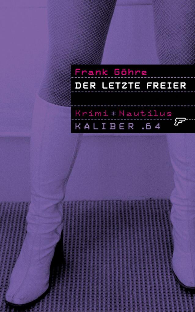 Kaliber .64: Der letzte Freier als eBook Download von Frank Göhre - Frank Göhre