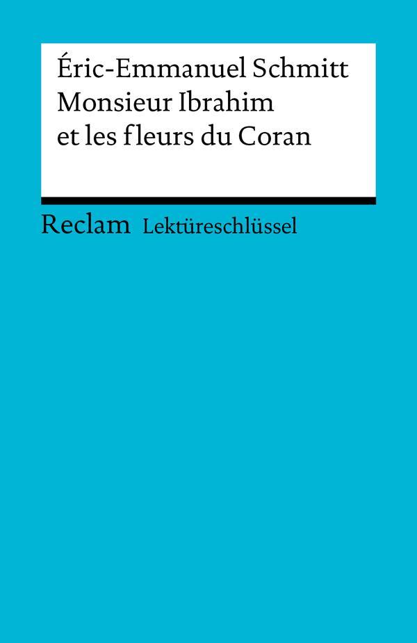 Lektüreschlüssel. Éric-Emmanuel Schmitt: Monsieur Ibrahim et les fleurs du Coran als eBook epub
