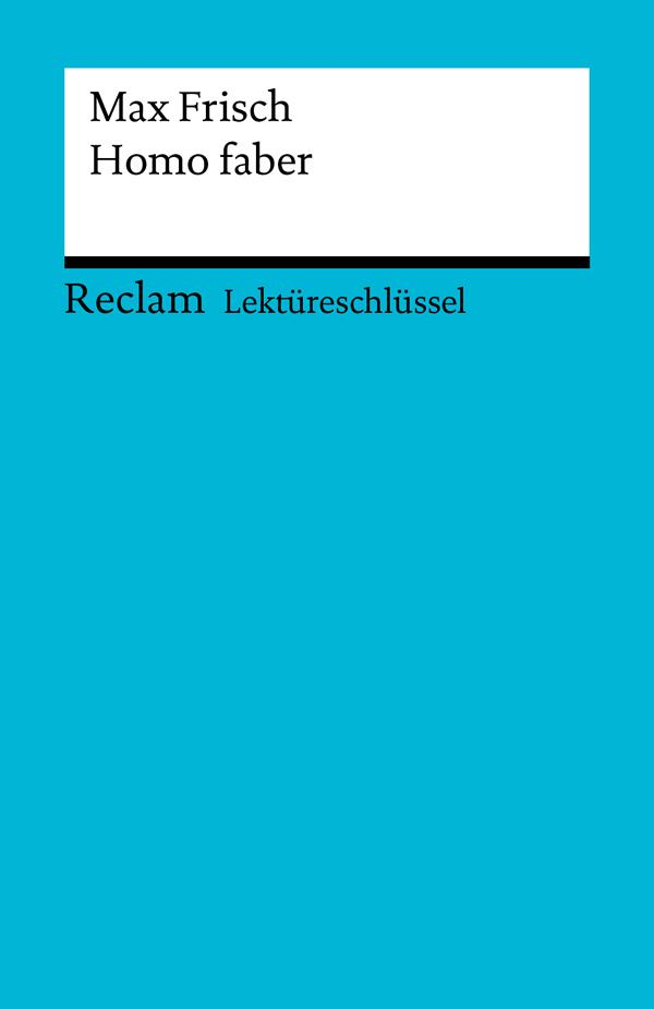 Lektüreschlüssel. Max Frisch: Homo faber als eBook epub