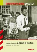 Interpretationshilfe Englisch: Lorraine Hansberry: A Raisin in the sun