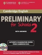 Cambridge English Preliminary for Schools 2 Self-Study Pack (Student's Book with Answers and Audio CDs (2)): Authentic Examination Papers from Cambrid