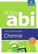 Fit fürs Abi. Chemie Oberstufenwissen