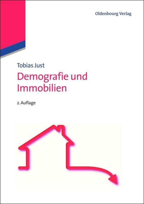 Demografie und Immobilien als Buch von Tobias Just