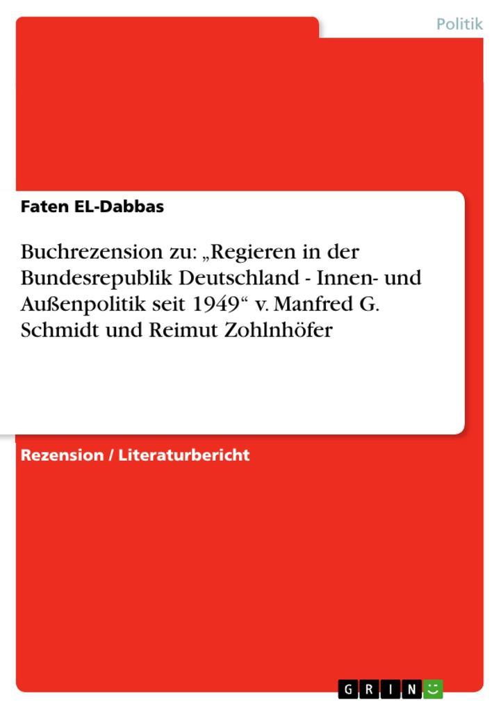 """Buchrezension zu: """"Regieren in der Bundesrepublik Deutschland - Innen- und Außenpolitik seit 1949"""" v. Manfred G. Schmidt und Reimut Zohlnhöfer als eBook"""