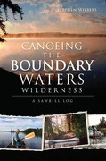 Canoeing the Boundary Waters Wilderness: A Sawbill Log