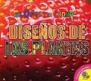 Disenos de las Plantas = Plant Patterns