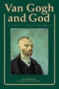 Van Gogh and God: A Creative Spiritual Quest