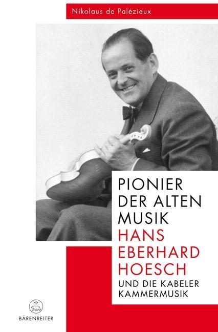 Pionier der Alten Musik: Hans Eberhard Hoesch u...