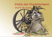 Stubsi, das Stachelschwein, ist einsam