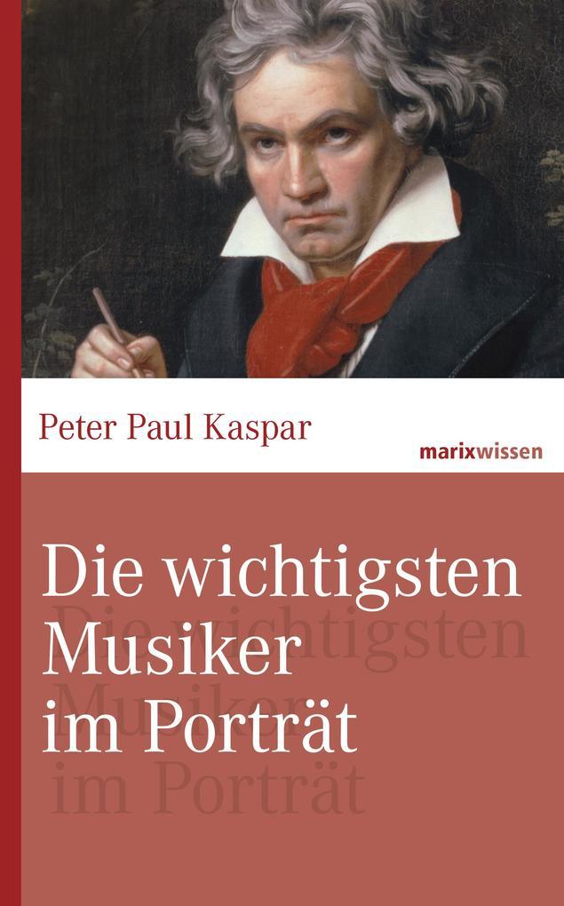 Die wichtigsten Musiker im Portrait als eBook D...