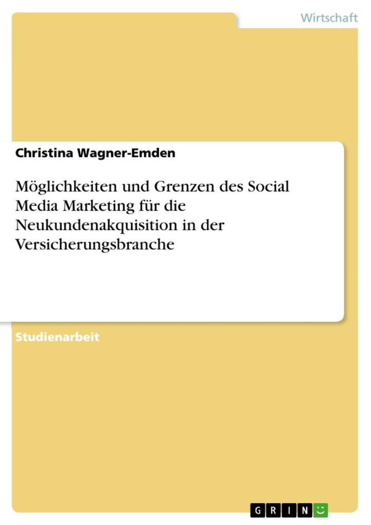 Möglichkeiten und Grenzen des Social Media Mark...