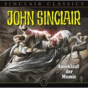 John Sinclair Classics, Folge 13: Amoklauf der Mumie