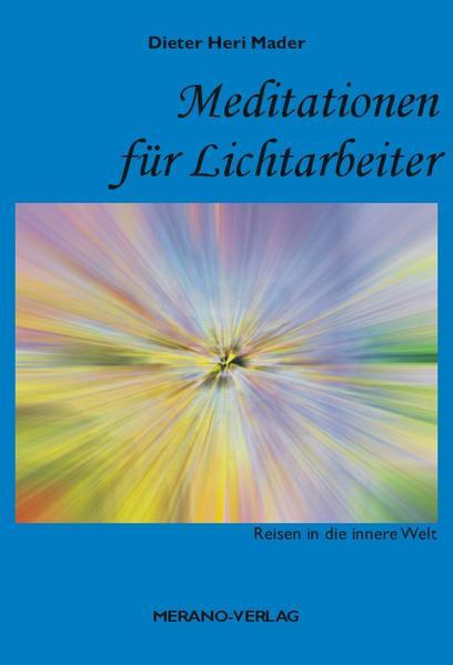 Meditationen für Lichtarbeiter als Buch von Die...