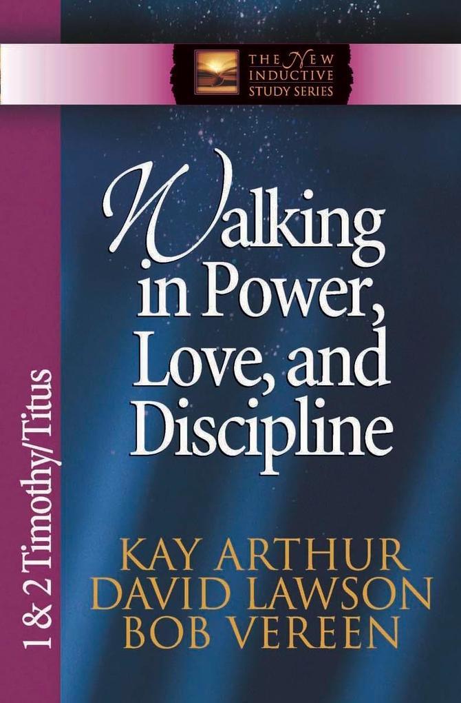 Walking in Power, Love, and Discipline als eBoo...