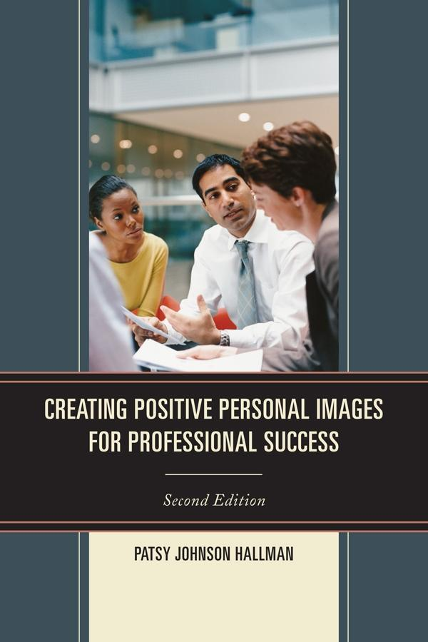 Creating Positive Images for Professional Succe...