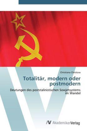 Totalitär, modern oder postmodern als Buch von ...