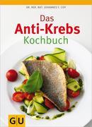 Das Anti-Krebs-Kochbuch