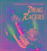 Vintage and Historic Drag Racers