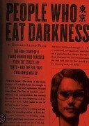 People Who Eat Darkness: The True Story of a Young Woman Who Vanished from the Streets of Tokyo and the Evil That Swallowed Her Up