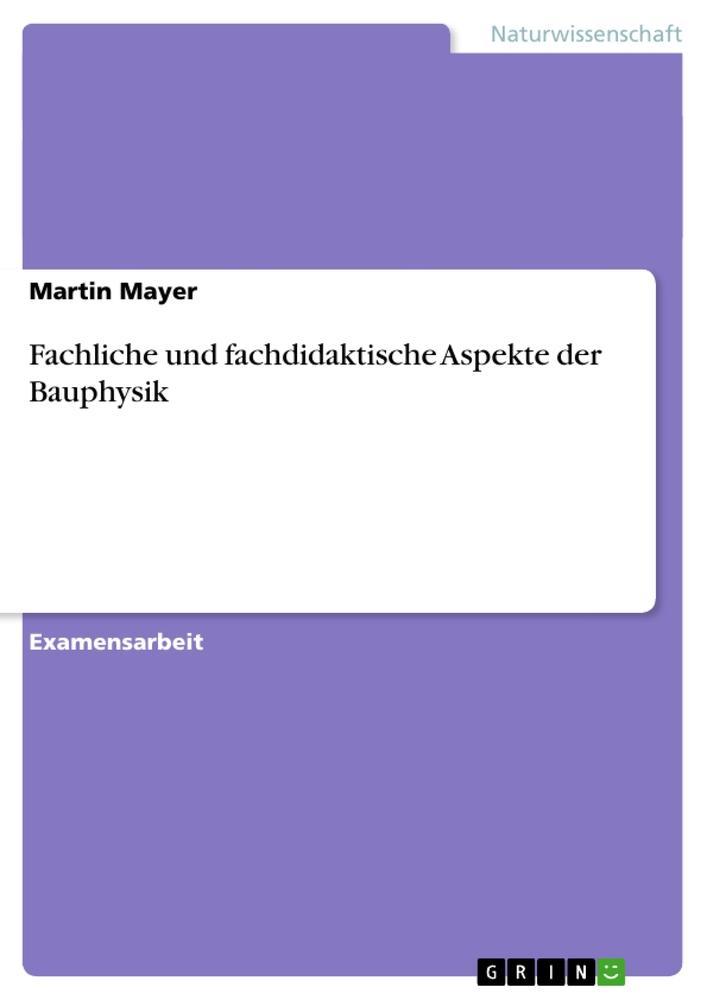 Fachliche und fachdidaktische Aspekte der Bauph...