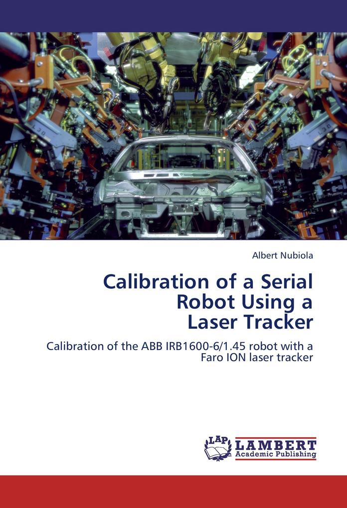 Calibration of a Serial Robot Using a Laser Tra...
