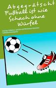 Abgegrätscht: Fußball ist wie Schach ohne Würfel