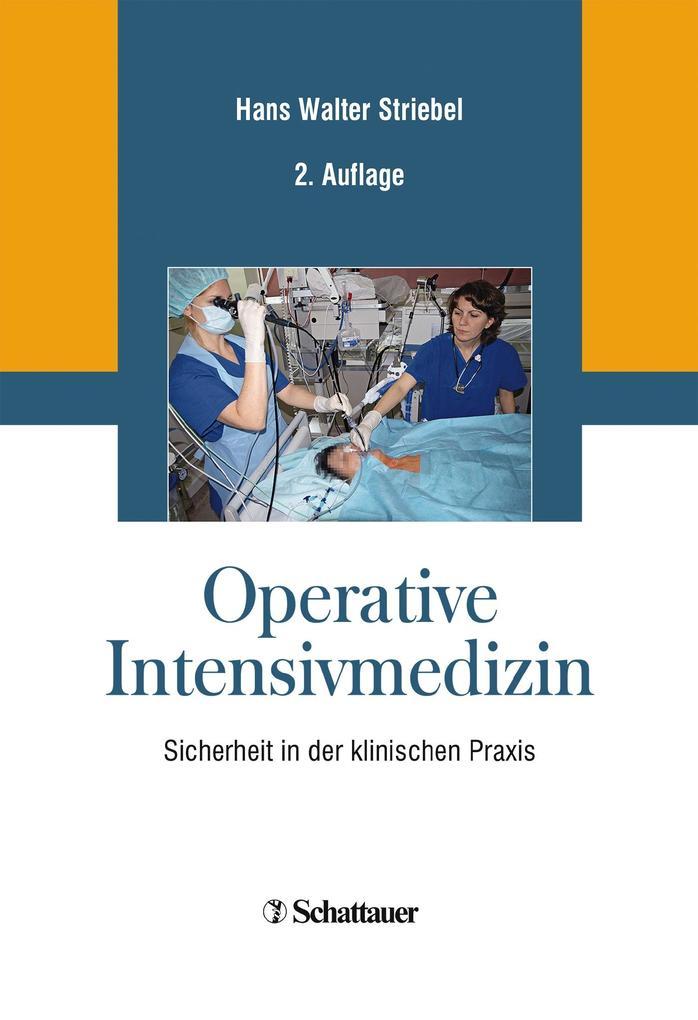 Operative Intensivmedizin als Buch von Hans W S...