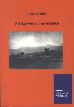 Afrika wie ich es erlebte als Buch von Hans Ans...