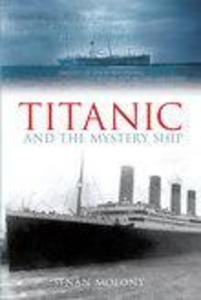 Titanic and the Mystery Ship als eBook Download...