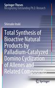 Total Synthesis of Bioactive Natural Products by Palladium-Catalyzed Domino Cyclization of Allenes and Related Compounds