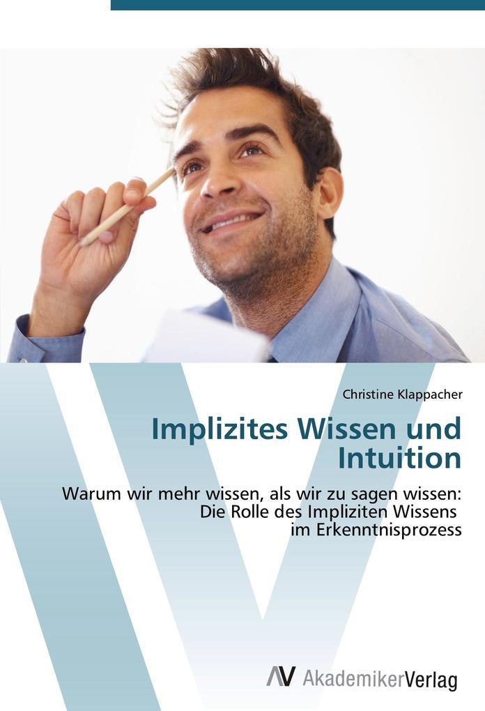 Implizites Wissen und Intuition als Buch von Ch...