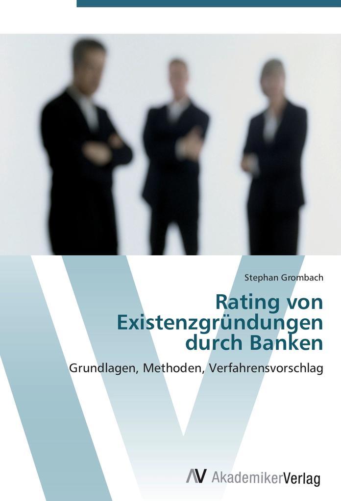 Rating von Existenzgründungen durch Banken als ...