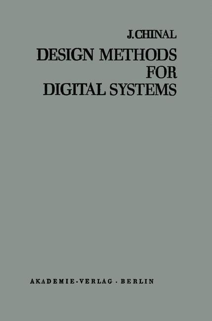 Design Methods for Digital Systems als Buch von...